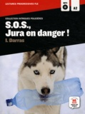 Isabelle Darras - S.o.s., Jura en danger - Niveau A2. 1 CD audio MP3