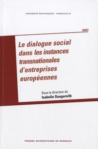 Isabelle Daugareilh - Le dialogue social dans les instances transnationales d'entreprises européennes.