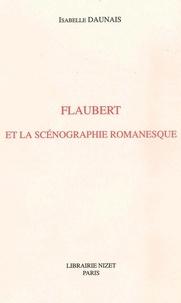 Isabelle Daunais - Flaubert et la scénographie romanesque.