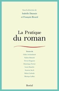 Isabelle Daunais et François Ricard - La pratique du roman.