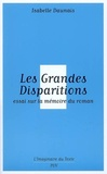 Isabelle Daunais - Les Grandes Disparitions - Essai sur la mémoire du roman.