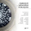 Isabelle David et Fabrice Galtier - La fabrique des mémoires publiques.