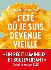 Amazon services Web ebook téléchargement gratuit L'été où je suis devenue vieille par Isabelle de Courtivron (Litterature Francaise)