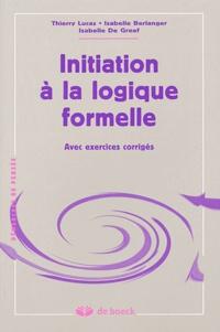 Isabelle De Greef et Thierry Lucas - Initiation à la logique formelle.