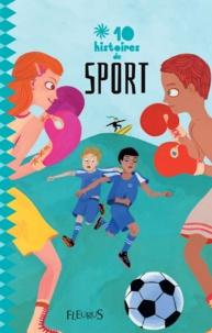 Isabelle De Gueltzl et Marc Bourgne - 10 histoires de sport.