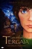 Isabelle de Janville - Les enfants de Tergaïa Tome 1 : Les deux mondes.