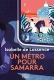 Isabelle de Lassence - Un métro pour Samarra.