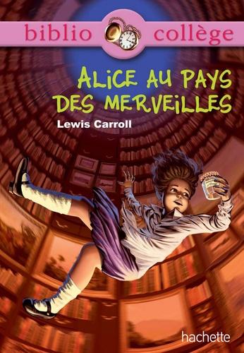 Bibliocollège - Alice au pays des merveilles - Lewis Caroll