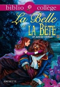 Isabelle de Lisle et Jeanne-Marie Leprince de Beaumont - Bibliocollège - La Belle et la Bête et autres contes - Belote et Laidronette - Riquet à la houppe - Le vilain petit canard.