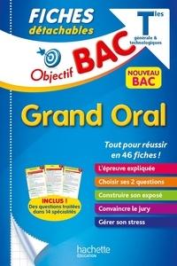 Isabelle de Lisle et Sylvie Beauthier - Grand oral Bac Tle générale & technologique.