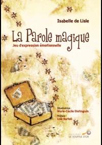 Isabelle de Lisle et Marie-Cécile Distinguin - La parole magique - Jeu d'expression émotionnelle.