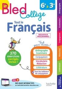 Isabelle de Lisle et Karine Juillien - Tout le français collège 6e à 3e.