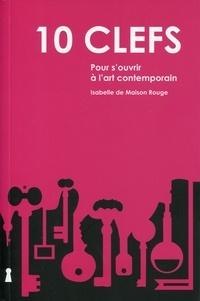 Isabelle de Maison Rouge - 10 clefs pour s'ouvrir à l'art contemporain.