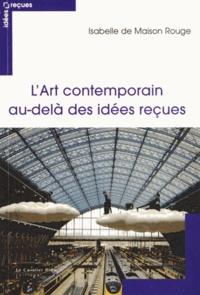 Isabelle de Maison Rouge - L'art contemporain au-delà des idées reçues.