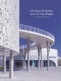 Isabelle de Maison Rouge - Un coeur de station pour le Cap d'Agde - A+ Architecture et Hervé Di Rosa.