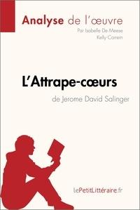 Isabelle De Meese et  Kelly Carrein - L'Attrape-cœurs de Jerome David Salinger (Analyse de l'œuvre) - Comprendre la littérature avec lePetitLittéraire.fr.
