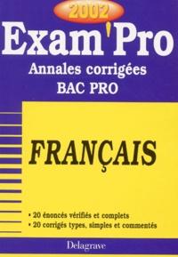 Français Bac Pro. Annales corrigées 2002 - Isabelle de Montigny | Showmesound.org