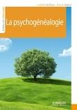 Isabelle de Roux et Karine Segard - La psychogénéalogie.
