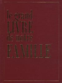 Isabelle de Tinguy - Le grand Livre de notre Famille.