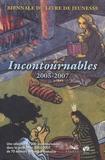 Isabelle Decuyper - Biennale du livre de jeunesse : Incontournables 2005-2007 - Une sélection de 300 incontournables dans la production 2005-2007 de 70 éditeurs de langue française.
