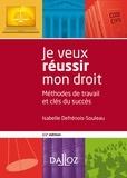 Isabelle Defrénois-Souleau - Je veux réussir mon droit - Méthodes de travail et clés du succès.