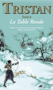 Isabelle Degage - Tristan Tome 2 : La Table Ronde.
