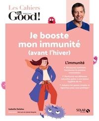Isabelle Delaleu et Léonie Després - Je booste mon immunité (avant l'hiver).
