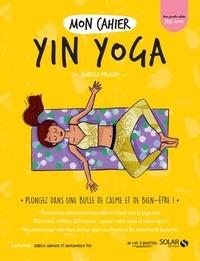 Isabelle Delaleu et  Mademoiselle Eve - Mon cahier Yin yoga.