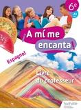 Isabelle Delhaye - Espagnol 6e A1>A1+ A mi me encanta! - Livre du professeur.
