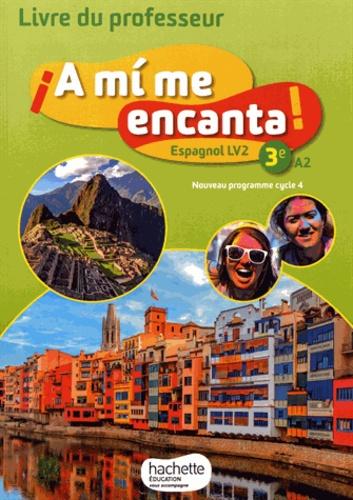 Espagnol Lv2 3e A2 A Mi Me Encanta Livre Du Professeur Grand Format