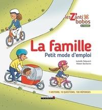 Isabelle Delpuech et Robert Barborini - La famille - Petit mode d'emploi.