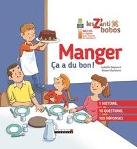 Isabelle Delpuech et Robert Barborini - Manger - Ca a du bon !.