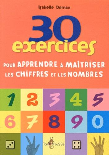 Isabelle Deman - 30 exercices pour apprendre les chiffres et les nombres.