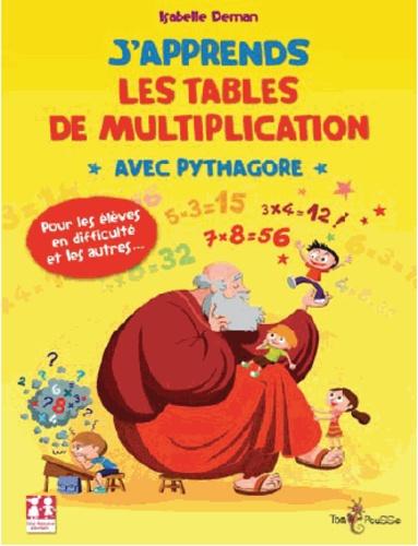 Isabelle Deman - J'apprends les tables de multiplication avec Pythagore.