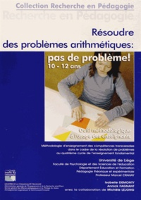 Isabelle Demonty et Annick Fagnant - Résoudre des problèmes arithmétiques : pas de problème ! - 10-12 ans.
