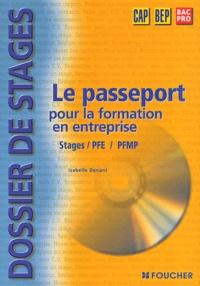 Le passeport pour la formation en entreprises CAP BEP Bac Pro- Stages / PFE / PFMP, Dossier de stage - Isabelle Denant |