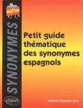 Isabelle Deparpe-Lévy - Petit guide thématique des synonymes espagnols.