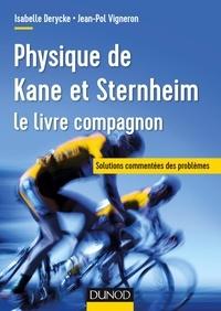 Isabelle Derycke et Jean-Pol Vigneron - Physique de Kane et Sternheim - Exercices et problèmes résolus.