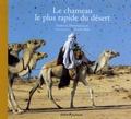 Isabelle Desesquelles et Alain Sèbe - Le chameau le plus rapide du désert.