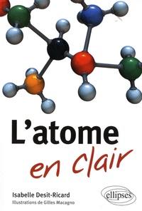Isabelle Desit-Ricard - L'Atome en clair.