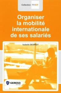 Isabelle Desmidt - Organiser la mobilité internationale de ses salariés.