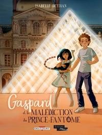 Isabelle Dethan - Gaspard et la malédiction du Prince-Fantôme.