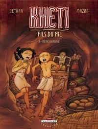 Isabelle Dethan et  Mazan - Kheti, fils du Nil Tome 3 : Mémé la momie.