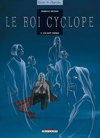 Isabelle Dethan - Le roi Cyclope Tome 2 : Les sept frères.