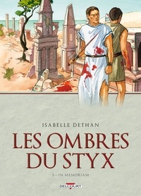 Isabelle Dethan - Les ombres du Styx Tome 3 : In memoriam.