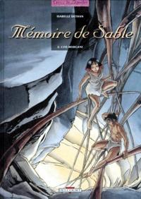 Isabelle Dethan - Mémoire de sable Tome 2 : Cité Morgane.