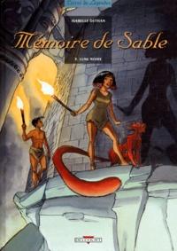 Isabelle Dethan - Mémoire de sable Tome 3 : Lune noire.