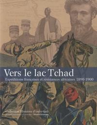 Lemememonde.fr Vers le lac Tchad - Expéditions françaises et résistances africaines 1890-1900 Image