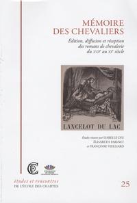 Isabelle Diu et Elisabeth Parinet - Mémoire des chevaliers - Edition, diffusion et réception des romans de chevalerie du XVIIe au XXe siècle.