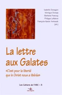 """Isabelle Donegani et Monique Dorsaz - La lettre aux Galates - """"C'est pour la liberté que le Christ vous a libérés""""."""